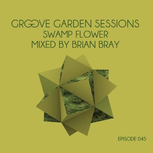 Brian Bray - Swamp Flower@Groove Garden