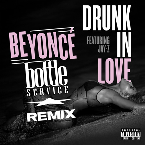 Beyonce ft. Jay Z - Drunk In Love (Bottle Service Remix)