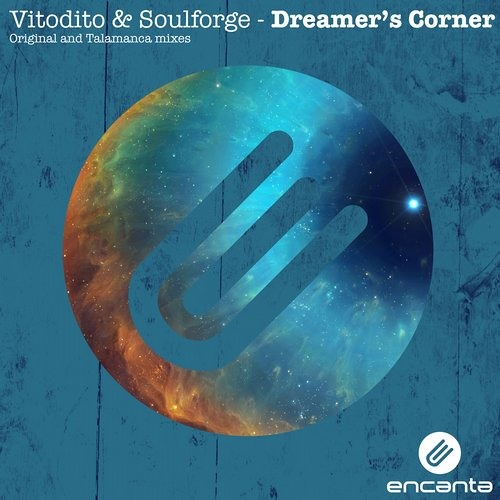 Vitodito & Soulforge - Dreamer's Corner [ENCANTA] OUT NOW!!