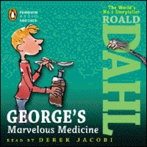 GEORGE'S MARVELOUS MEDICINE By Roald Dahl, Read By Derek Jacobi