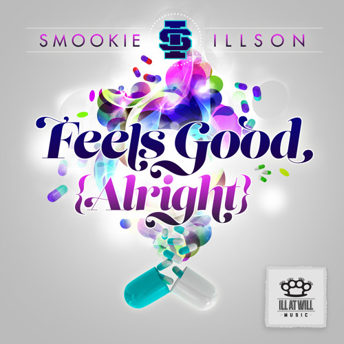 Smookie Illson - Feels Good (Alright) *clip* - OUT NOW!