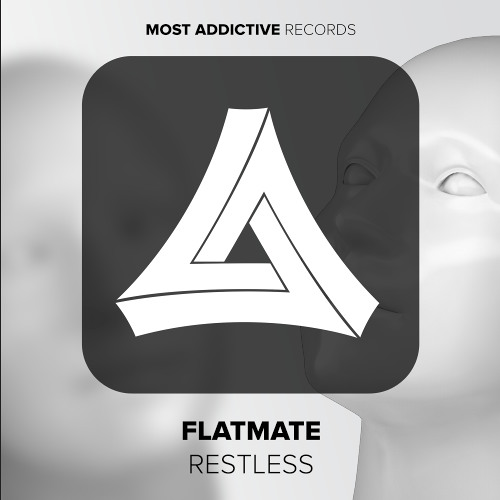 Flatmate - Restless [Most Addictive Records]