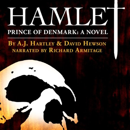 Hamlet, Prince of Denmark: A Novel by A. J. Hartley, David Hewson, Narrated by Richard Armitage (#1)