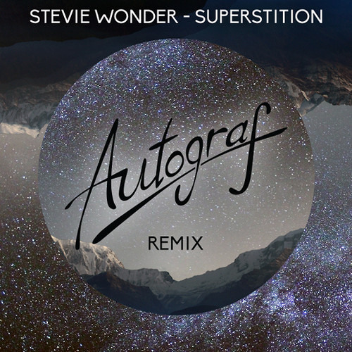 Stevie Wonder - Superstition (Autograf Remix) [Thissongissick.com Exclusive Download]
