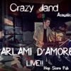 Negramaro - Parlami D'Amore (Crazy Jand Acoustic Cover) [LIVE]