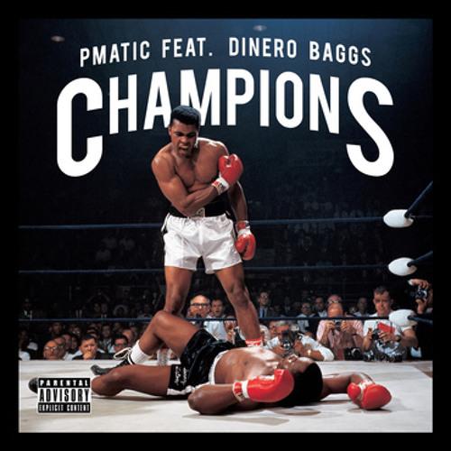 PMatic feat. Dinero Baggs - Champions