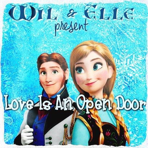 Love Is An Open Door (Cover From The 'Frozen' Soundtrack)- Featuring Wil & Elle