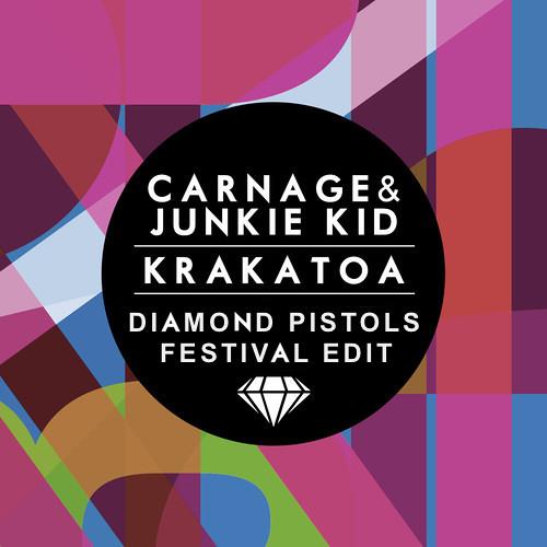 Carnage & Junkie Kid - Krakatoa (Diamond Pistols Festival Edit)