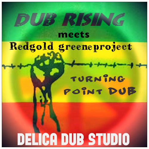 Dubrising Meets Redgold Greene Ft Madi Simmons - Turning Point - Dub Mix