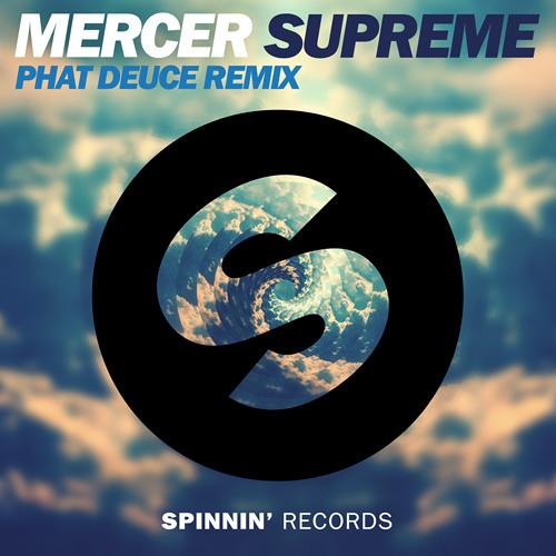 Supreme by Mercer (Phat Deuce Remix)