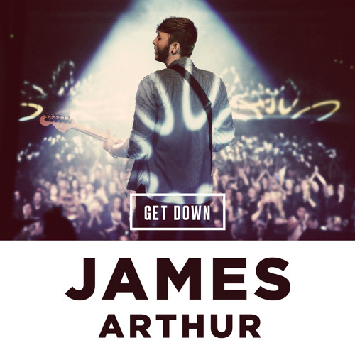 James Arthur | Get Down (Taiki Nulight Remix)