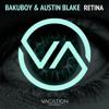 BakuBoy & Austin Blake - Retina (Original Mix)