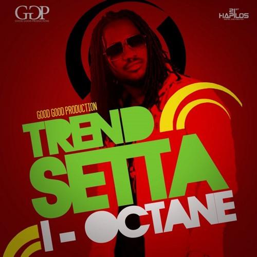 1 - I - Octane - Trend Setta (EDIT)