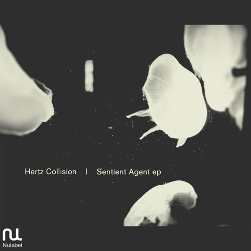 [NU098] - Hertz Collision - Sentient Agent