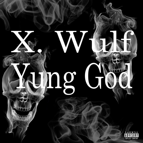 Xavier Wulf x Yung God - 100th Blunt Of The Day (Freestyles)