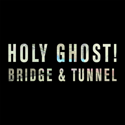 Holy Ghost! - Bridge & Tunnel (a/jus/ted Remix)