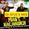 MAST KALANDER MIKA & YO YO HONY SING(DANCE MOOD MIX) DJ ATUL