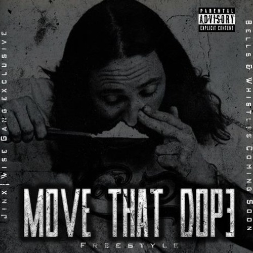 Jinx - Move That Dope Freestyle