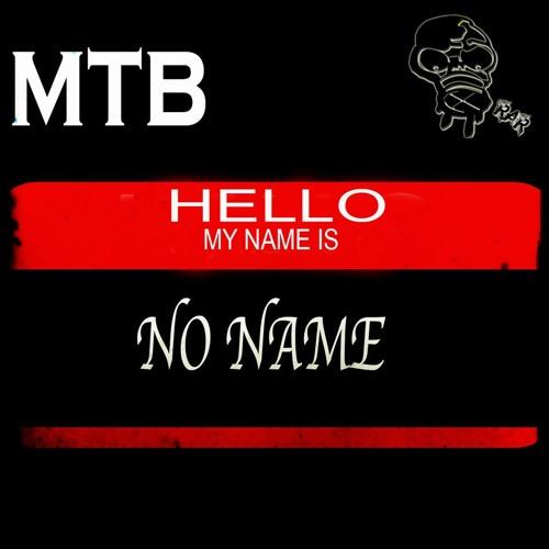 NO-NAME MTB ORIGINAL // Renegade Alien Records// RELASE DATE OF 2014-05-09