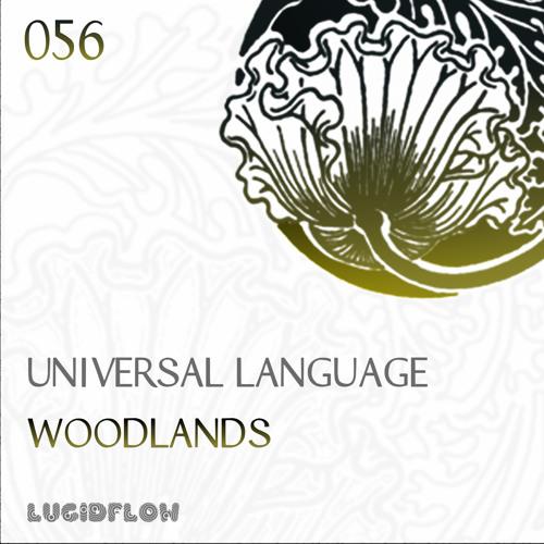 Lucidflow (LF056) - Universal Language - Woodlands EP (25.03.2014)