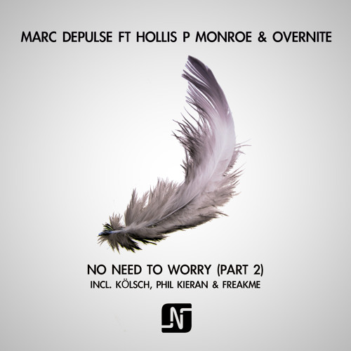 Marc DePulse ft. Hollis P Monroe & Overnite - No need to worry (FreakMe RMX) (Snippet)