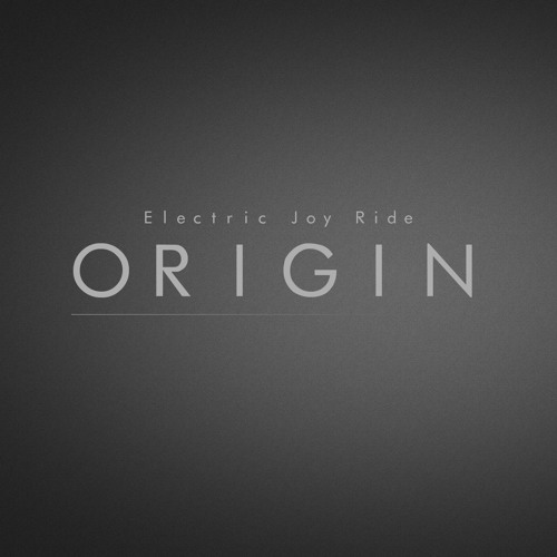 Electric Joy Ride - Origin [Free Download]