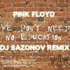 Pink Floyd - We Don't Need No Education (DJ Sazonov Remix)