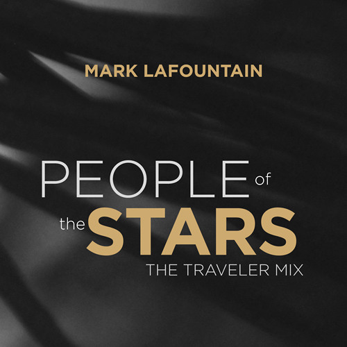 Mark LaFountain: People Of The Stars (The Traveler Mix)