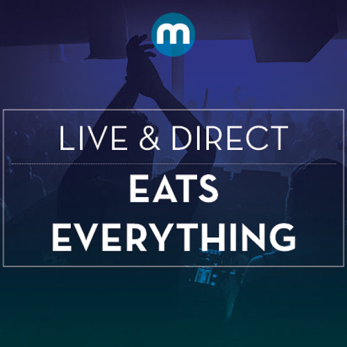 Live & Direct: Eats Everything