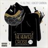 The Heaviest Cross 2.0 Ft. Homeboy Sandman