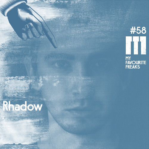 My Favourite Freaks Podcast #58 Rhadow