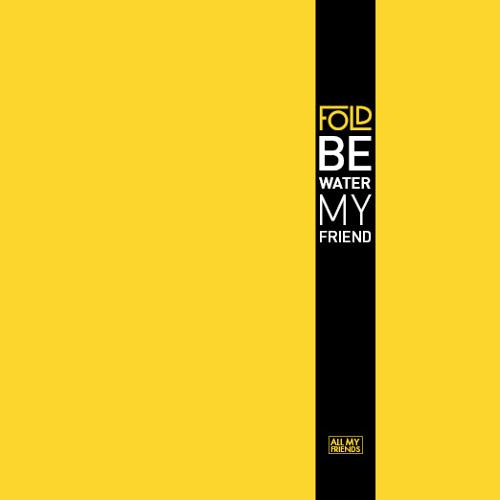 Fold - Be Water My Friend (Single)