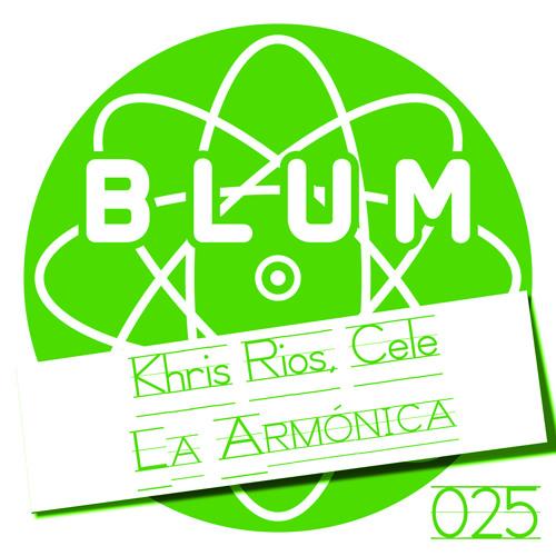 Khris Rios - La Armonica (Original Mix) PROMO Cut RELEASE: APRIL 21 BLUM RECORDINGS 025
