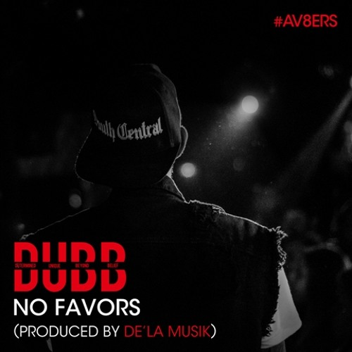 No Favors by DUBB (Prod. De'la Musik)