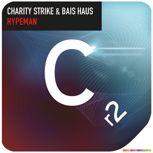 Charity Strike & Bais Haus - Hypeman (Original Mix) [Cr2 Records] OUT NOW