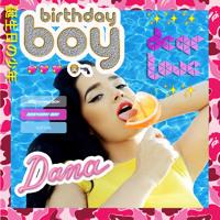 Birthday Boy - Dear Love (Ft. Dana)