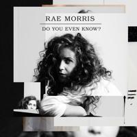Rae Morris - Do You Even Know?