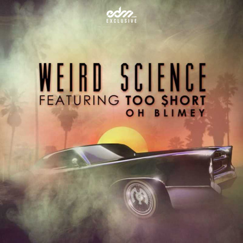 Weird Science by Too Short ft Oh Blimey & El Diablo (Psymbionic & Wolf-e-Wolf Remix)