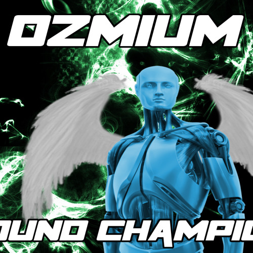 Ozmium - Sound Champion [Revamped Recordings]