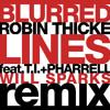 Blurred Lines (Will Sparks Remix) [6 Semitones Down Edit]