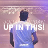 Julian Jordan - Up In This! (Hardwell on Air Rip) [OUT NOW]