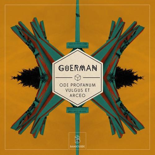 Guerman - Odi Profanum Vulgus Et Arceo