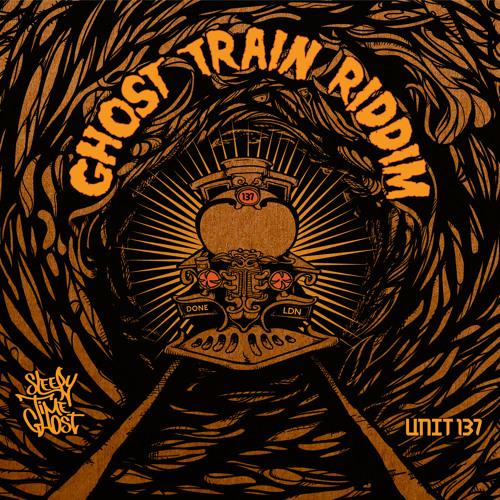 Sleepy Time Ghost - Ghost Train Riddim [UNIT007]