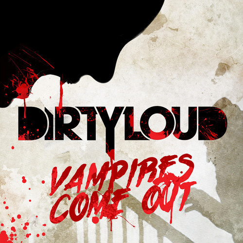 Dirtyloud Feat. Messinian - Vampires Come Out (Rubber Mood Remix) Contest Winnner !!!