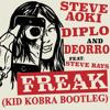 Steve Aoki x Deorro x Diplo - Freak (KID KOBRA BOOTLEG)