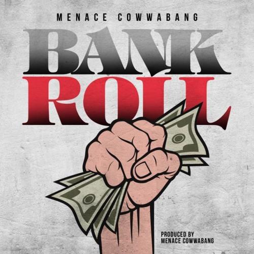 Cowwa Da Menace - Bank Roll