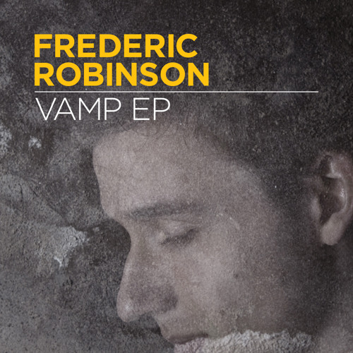 Frederic Robinson - Vamp Till Ready (live) [out now on BMTM]
