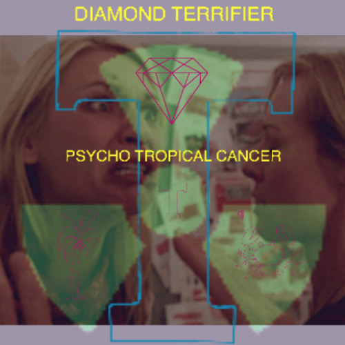 Diamond Terrifier - Psycho Tropical Cancer Mix Tape