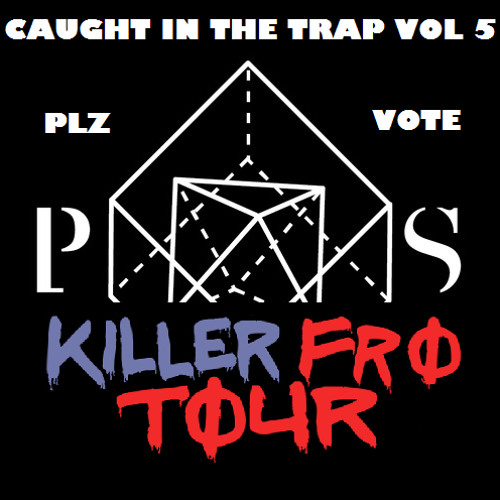 Caught In The Trap Vol 5 - CHITOWN KILLER FRO TOUR EDITION!