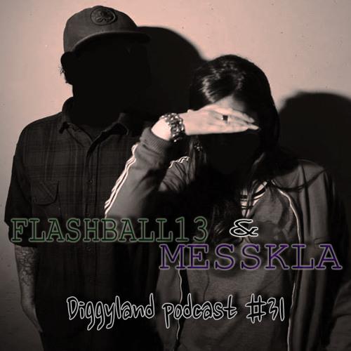 FLASHBALL13 & MESSKLA - Diggyland Podcast #31